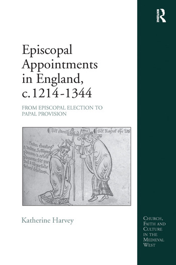 Episcopal Appointments in England, c. 1214–1344 From Episcopal Election to Papal Provision book cover