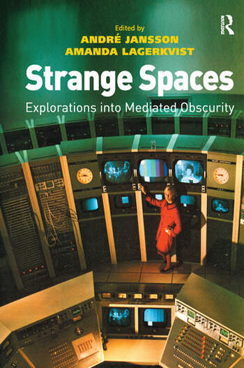 Strange Spaces Explorations into Mediated Obscurity book cover