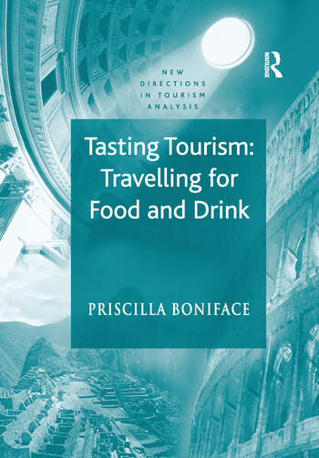Tasting Tourism: Travelling for Food and Drink book cover
