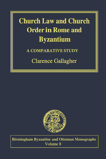 Church Law and Church Order in Rome and Byzantium A Comparative Study book cover