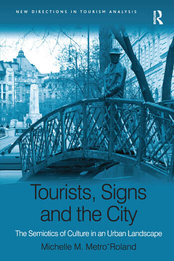 Tourists, Signs and the City The Semiotics of Culture in an Urban Landscape book cover