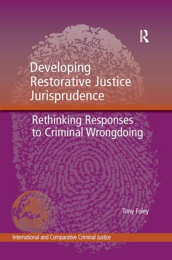 Developing Restorative Justice Jurisprudence Rethinking Responses to Criminal Wrongdoing book cover