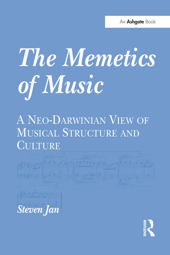 The Memetics of Music A Neo-Darwinian View of Musical Structure and Culture book cover