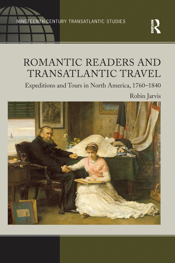 Romantic Readers and Transatlantic Travel Expeditions and Tours in North America, 1760–1840 book cover