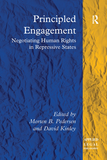 Principled Engagement Negotiating Human Rights in Repressive States book cover