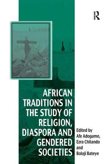 African Traditions in the Study of Religion, Diaspora and Gendered Societies book cover
