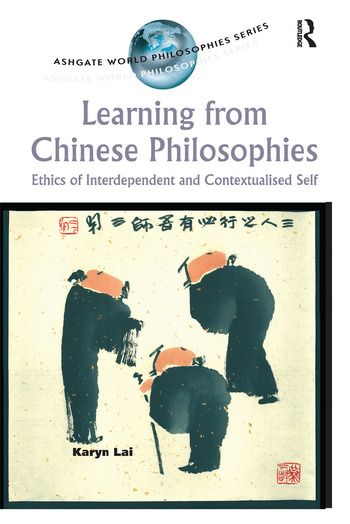 Learning from Chinese Philosophies Ethics of Interdependent and Contextualised Self book cover