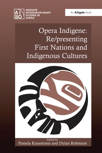 Opera Indigene: Re/presenting First Nations and Indigenous Cultures book cover