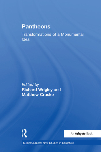 Pantheons Transformations of a Monumental Idea book cover