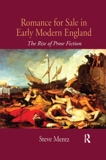 Romance for Sale in Early Modern England The Rise of Prose Fiction book cover