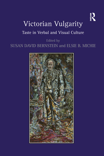 Victorian Vulgarity Taste in Verbal and Visual Culture book cover