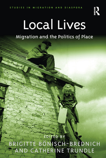 Local Lives Migration and the Politics of Place book cover