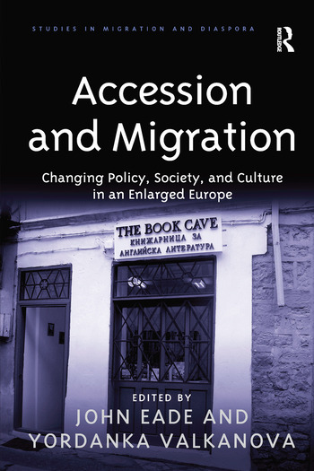 Accession and Migration Changing Policy, Society, and Culture in an Enlarged Europe book cover