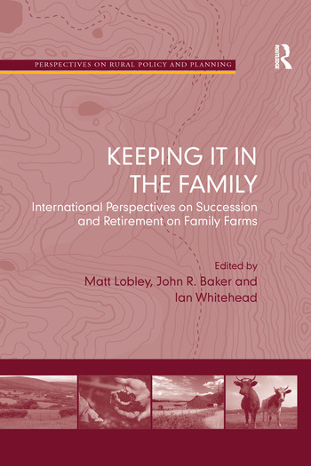 Keeping it in the Family International Perspectives on Succession and Retirement on Family Farms book cover