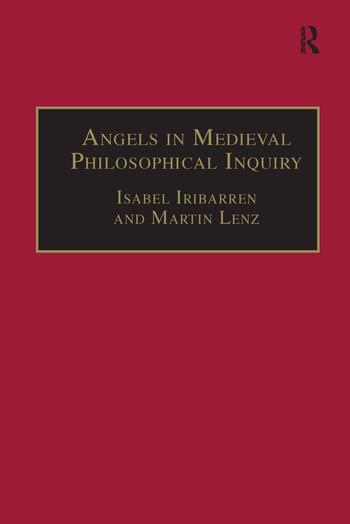 Angels in Medieval Philosophical Inquiry Their Function and Significance book cover