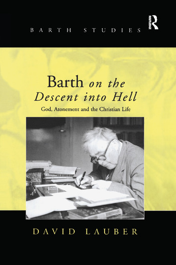 Barth on the Descent into Hell God, Atonement and the Christian Life book cover