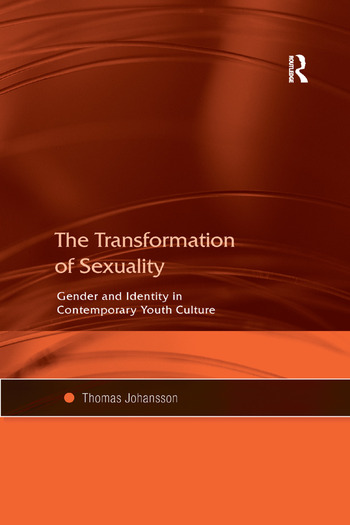 The Transformation of Sexuality Gender and Identity in Contemporary Youth Culture book cover