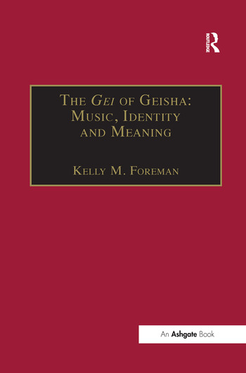 The Gei of Geisha: Music, Identity and Meaning book cover