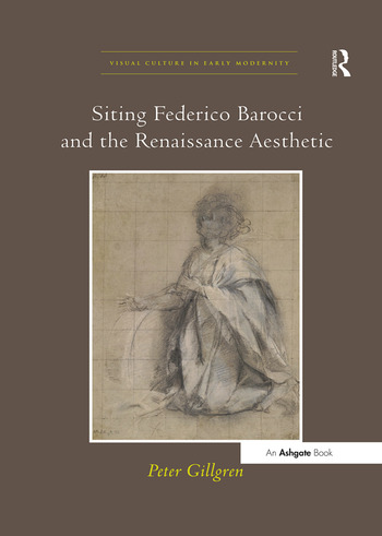 Siting Federico Barocci and the Renaissance Aesthetic book cover