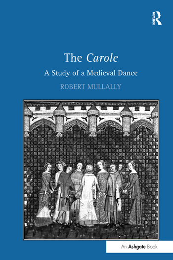 The Carole: A Study of a Medieval Dance book cover