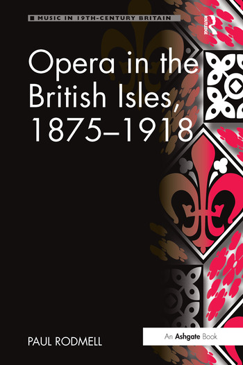 Opera in the British Isles, 1875-1918 book cover