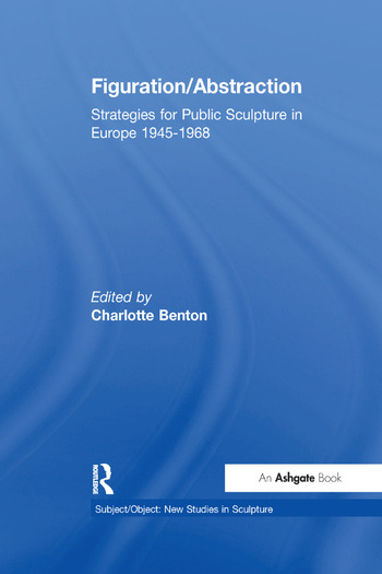 Figuration/Abstraction Strategies for Public Sculpture in Europe 1945-1968 book cover