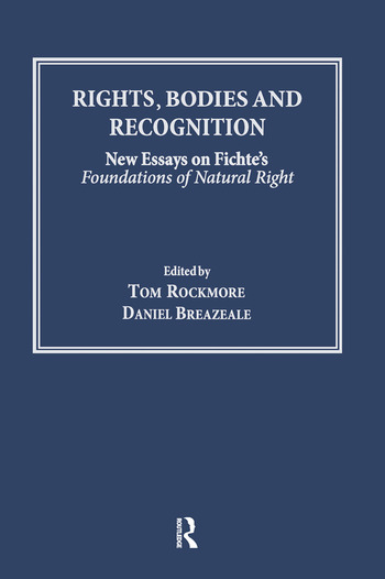 Rights, Bodies and Recognition New Essays on Fichte's Foundations of Natural Right book cover