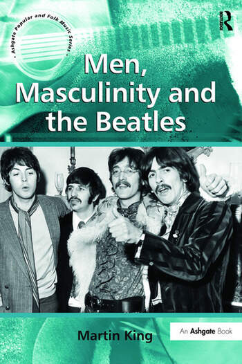 Men, Masculinity and the Beatles book cover