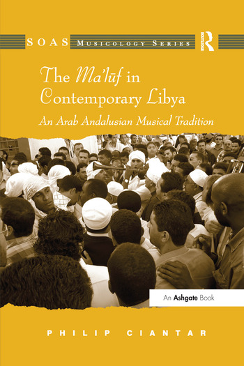 The Ma'luf in Contemporary Libya An Arab Andalusian Musical Tradition book cover