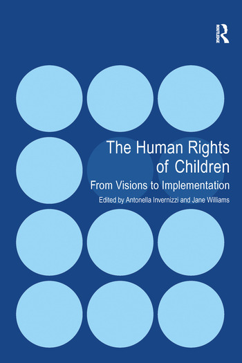 The Human Rights of Children From Visions to Implementation book cover