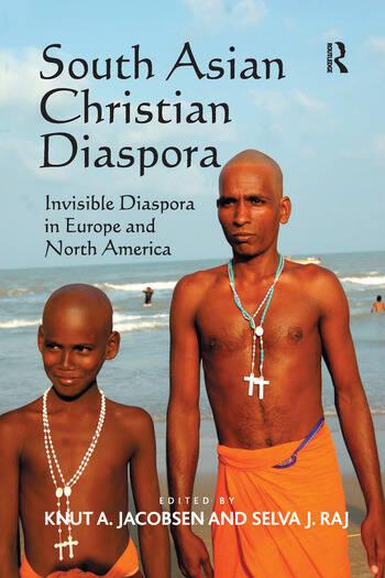 South Asian Christian Diaspora Invisible Diaspora in Europe and North America book cover
