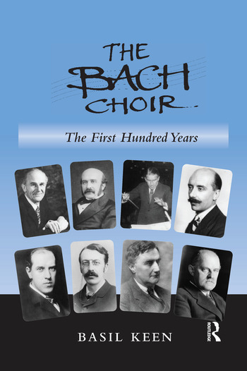 The Bach Choir: The First Hundred Years book cover