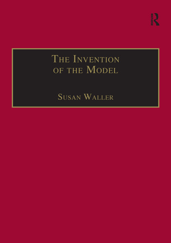 The Invention of the Model Artists and Models in Paris, 1830-1870 book cover
