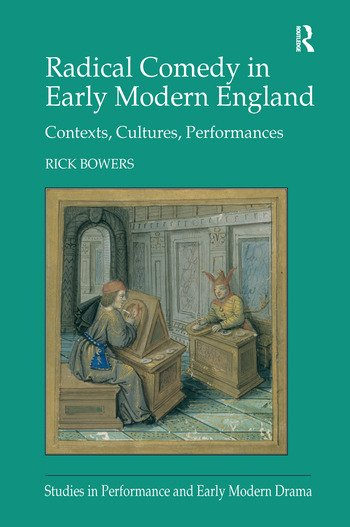 Radical Comedy in Early Modern England Contexts, Cultures, Performances book cover
