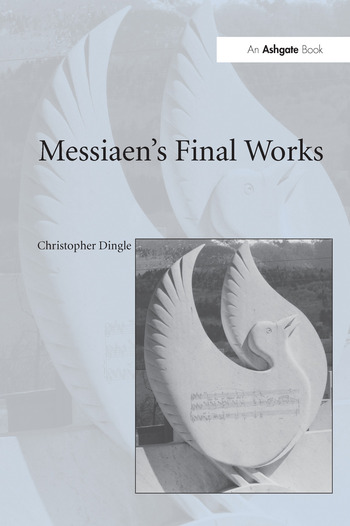 Messiaen's Final Works book cover