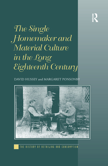 The Single Homemaker and Material Culture in the Long Eighteenth Century book cover