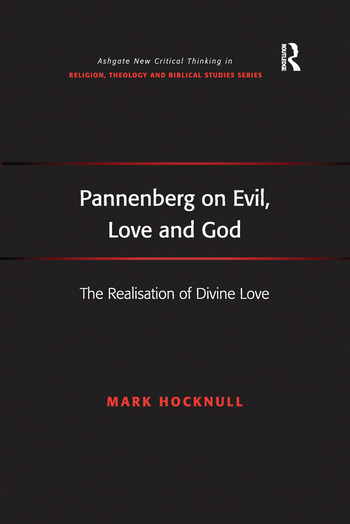 Pannenberg on Evil, Love and God The Realisation of Divine Love book cover