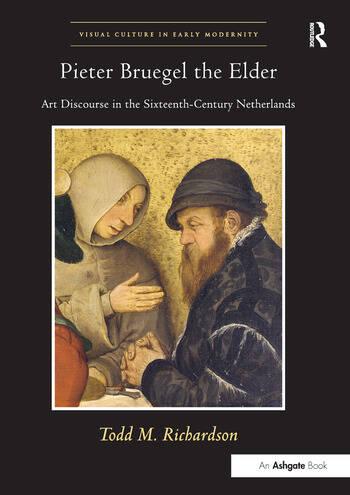 Pieter Bruegel the Elder Art Discourse in the Sixteenth-Century Netherlands book cover