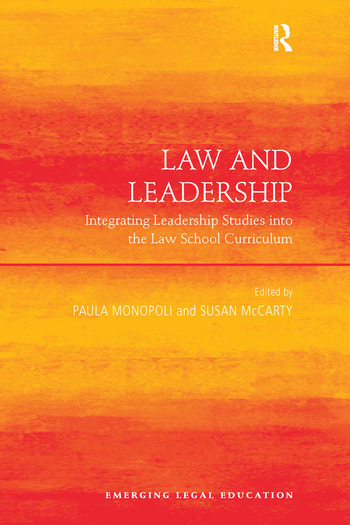 Law and Leadership Integrating Leadership Studies into the Law School Curriculum book cover