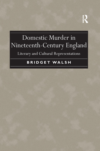 Domestic Murder in Nineteenth-Century England Literary and Cultural Representations book cover