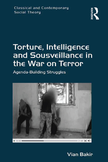 Torture, Intelligence and Sousveillance in the War on Terror Agenda-Building Struggles book cover