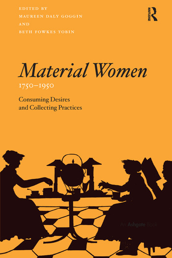 Material Women, 1750–1950 Consuming Desires and Collecting Practices book cover