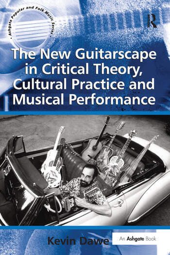 The New Guitarscape in Critical Theory, Cultural Practice and Musical Performance book cover