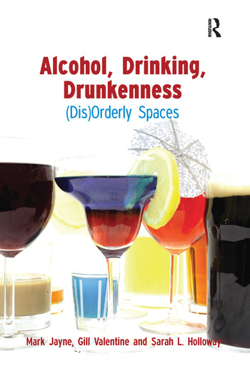 Alcohol, Drinking, Drunkenness (Dis)Orderly Spaces book cover