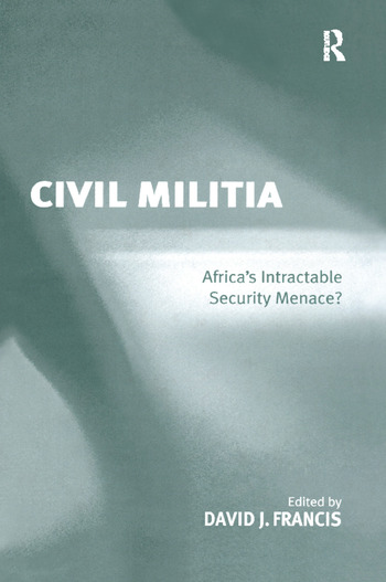 Civil Militia Africa's Intractable Security Menace? book cover