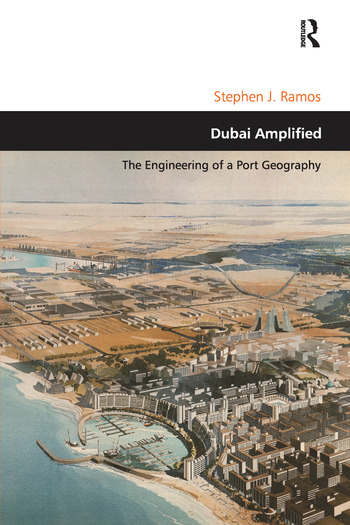 Dubai Amplified The Engineering of a Port Geography book cover