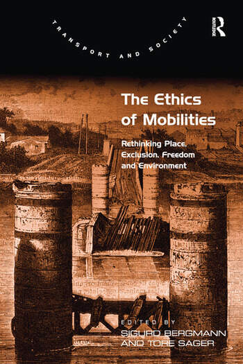 The Ethics of Mobilities Rethinking Place, Exclusion, Freedom and Environment book cover