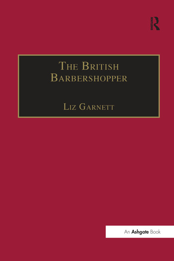 The British Barbershopper A Study in Socio-Musical Values book cover