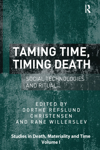 Taming Time, Timing Death Social Technologies and Ritual book cover