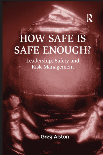 How Safe is Safe Enough? Leadership, Safety and Risk Management book cover